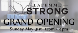 La Femme Strong Grand Opening